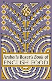 Arabella Boxer's Book of English Food (eBook, ePUB)