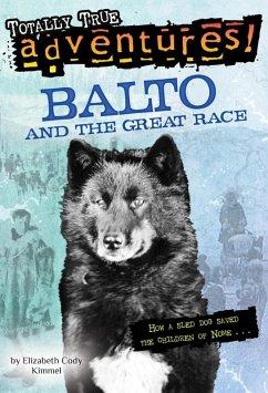 Balto and the Great Race (Totally True Adventures) (eBook, ePUB) - Kimmel, Elizabeth Cody