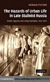 Hazards of Urban Life in Late Stalinist Russia (eBook, PDF)