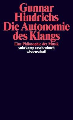 Die Autonomie des Klangs - Hindrichs, Gunnar