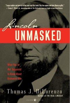 Lincoln Unmasked (eBook, ePUB) - Dilorenzo, Thomas J.