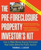 The Pre-Foreclosure Property Investor's Kit (eBook, ePUB)