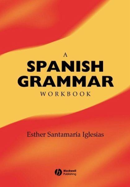 A Spanish Grammar Workbook (eBook, PDF)