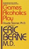 Games Alcoholics Play (eBook, ePUB)