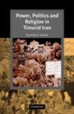 Power, Politics and Religion in Timurid Iran (eBook, PDF)