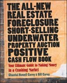 The All-New Real Estate Foreclosure, Short-Selling, Underwater, Property Auction, Positive Cash Flow Book (eBook, PDF)