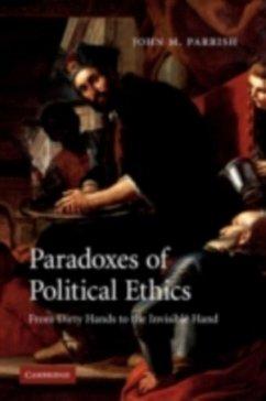 Paradoxes of Political Ethics (eBook, PDF) - Parrish, John M.