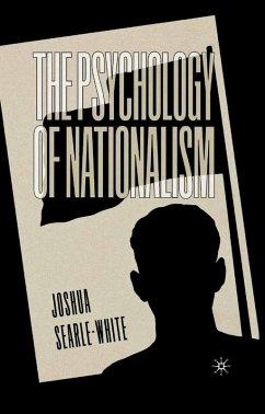 The Psychology of Nationalism (eBook, PDF) - Searle-White, J.