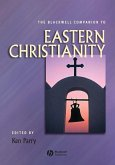 The Blackwell Companion to Eastern Christianity (eBook, PDF)