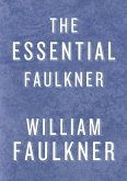 The Essential Faulkner (eBook, ePUB)