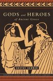 Gods and Heroes of Ancient Greece (eBook, ePUB)