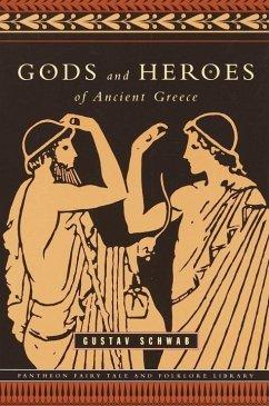 Gods and Heroes of Ancient Greece (eBook, ePUB) - Schwab, Gustav