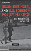 Nixon, Kissinger, and US Foreign Policy Making (eBook, PDF)