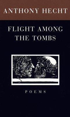 Flight Among the Tombs (eBook, ePUB) - Hecht, Anthony
