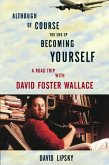 Although Of Course You End Up Becoming Yourself (eBook, ePUB)