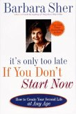 It's Only Too Late If You Don't Start Now (eBook, ePUB)