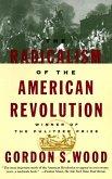 The Radicalism of the American Revolution (eBook, ePUB)