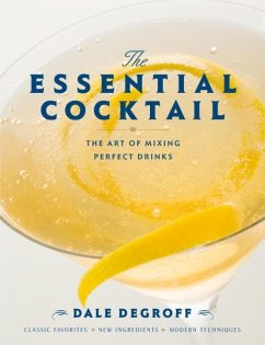The Essential Cocktail (eBook, ePUB) - Degroff, Dale