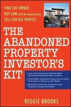 The Abandoned Property Investor's Kit (eBook, PDF) - Brooks, Reggie