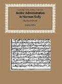Arabic Administration in Norman Sicily (eBook, PDF)