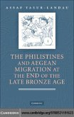 Philistines and Aegean Migration at the End of the Late Bronze Age (eBook, PDF)