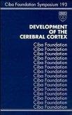 Development of the Cerebral Cortex (eBook, PDF)