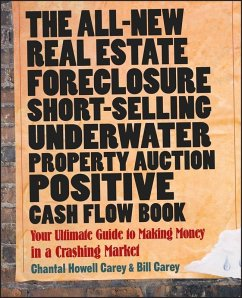 The All-New Real Estate Foreclosure, Short-Selling, Underwater, Property Auction, Positive Cash Flow Book (eBook, ePUB) - Carey, Chantal Howell; Carey, Bill