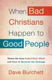 When Bad Christians Happen to Good People (eBook, ePUB)