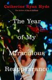 The Year of My Miraculous Reappearance (eBook, ePUB)