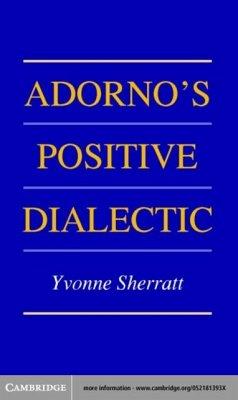 Adorno's Positive Dialectic (eBook, PDF) - Sherratt, Yvonne