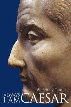 Always I Am Caesar (eBook, PDF) - Tatum, W. Jeffrey