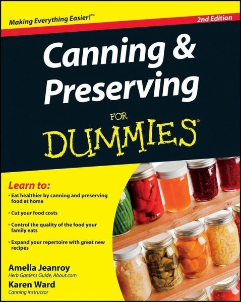 Canning and preserving for dummies ebook pdf von amelia jeanroy canning and preserving for dummies ebook pdf von amelia jeanroy karen ward portofrei bei bcher forumfinder Images