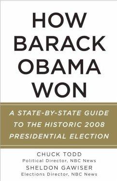 How Barack Obama Won (eBook, ePUB) - Todd, Chuck; Gawiser, Sheldon