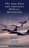 Iraq Wars and America's Military Revolution (eBook, PDF)