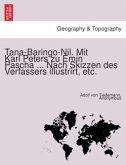 Tana-Baringo-Nil. Mit Karl Peters zu Emin Pascha ... Nach Skizzen des Verfassers illustrirt, etc.