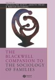 The Blackwell Companion to the Sociology of Families (eBook, PDF)