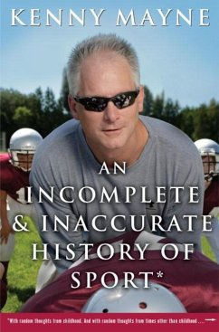 An Incomplete and Inaccurate History of Sport (eBook, ePUB) - Mayne, Kenny
