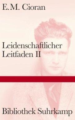 Leidenschaftlicher Leitfaden II - Cioran, Emile M.