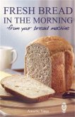 Fresh Bread in the Morning (From Your Bread Machine) (eBook, ePUB)