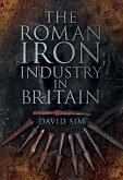 The Roman Iron Industry in Britain (eBook, ePUB)