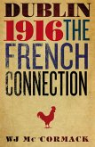 Dublin Easter 1916 The French Connection (eBook, ePUB)