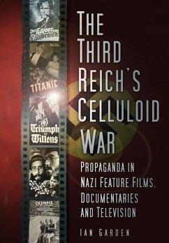 The Third Reich's Celluloid War (eBook, ePUB) - Garden, Ian