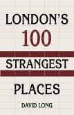 London's 100 Strangest Places (eBook, ePUB)