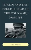 Stalin and the Turkish Crisis of the Cold War, 1945-1953 (eBook, ePUB)