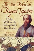 The Man Behind the Bayeux Tapestry (eBook, ePUB)