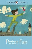 Ladybird Classics: Peter Pan (eBook, ePUB)