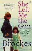 She Left Me the Gun (eBook, ePUB)