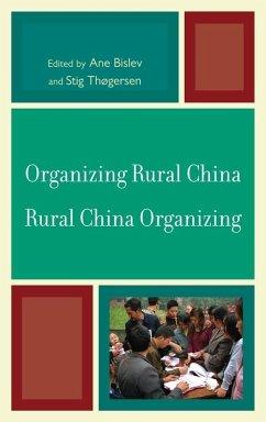 Organizing Rural China - Rural China Organizing (eBook, ePUB)