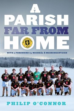 GAA Abroad A Parish Far From Home (eBook, ePUB) - O'Connor, Philip