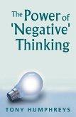The Power of Negative Thinking (eBook, ePUB)